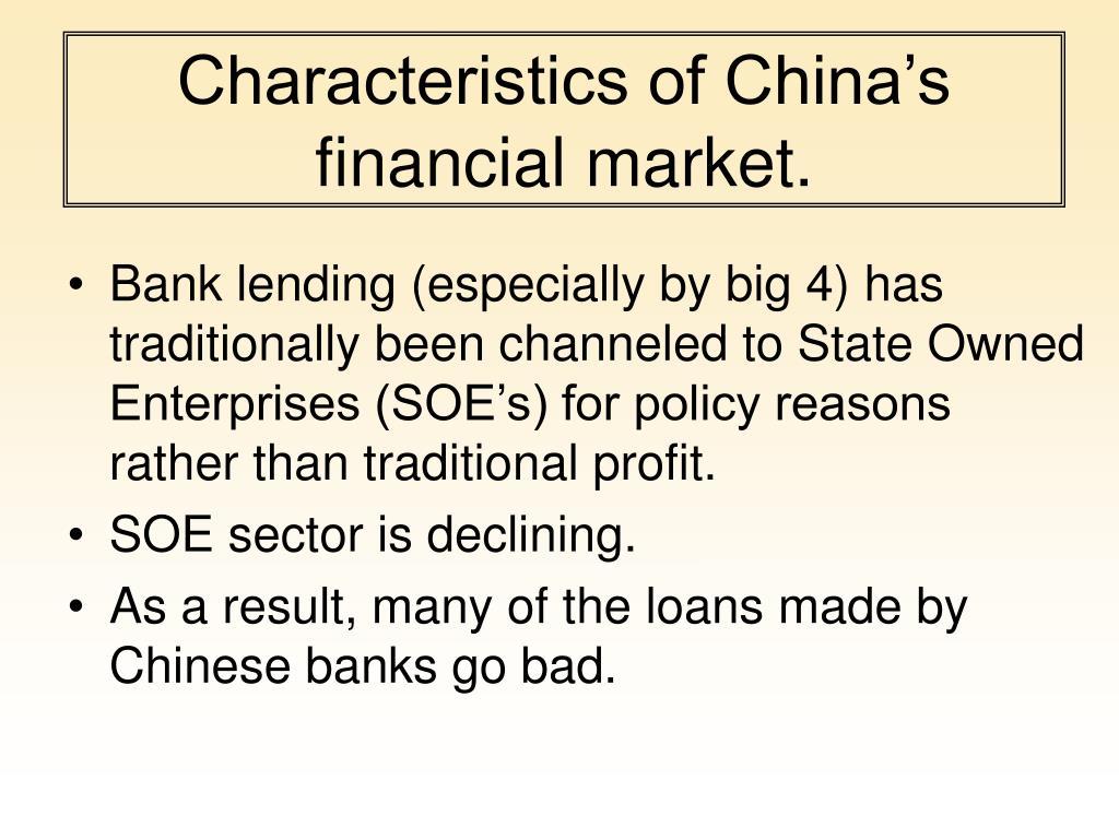 Characteristics of China's financial market.