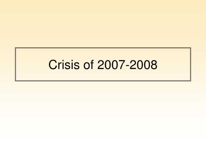 Crisis of 2007 2008
