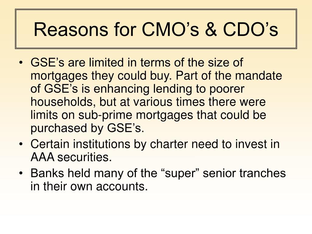 Reasons for CMO's & CDO's