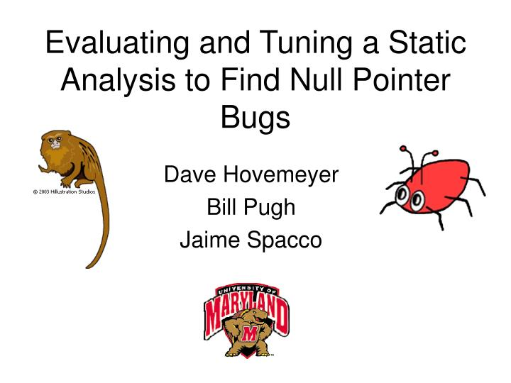 evaluating and tuning a static analysis to find null pointer bugs n.