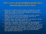 npt a nuclear nonproliferation and disarmament deal