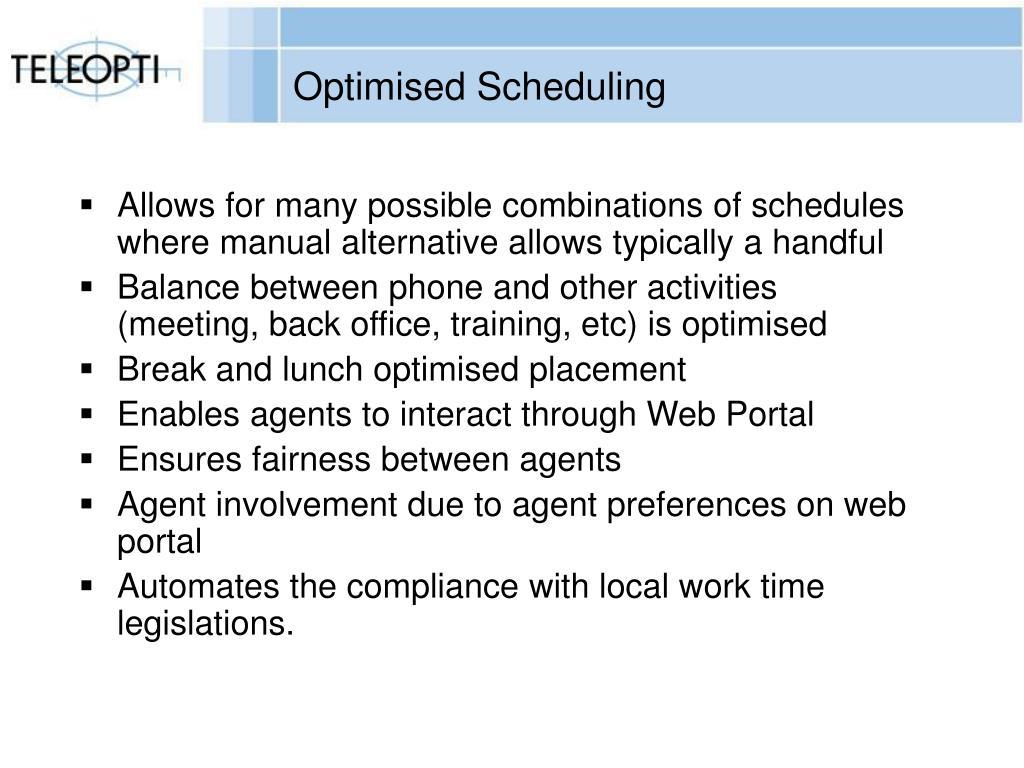 Optimised Scheduling