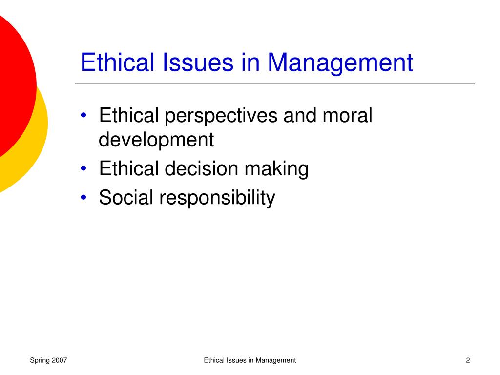 ethical issues and management of discipline Most ethical issues need not escalate with some principled behavior and honest communication by the participants recognize the difference between positions and interests ensure ethical conduct is a key corporate value – based on authentic behavior and clear communication to enable values being assimilated.