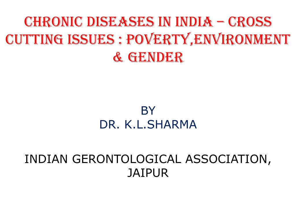 chronic diseases in india cross cutting issues poverty environment gender l.