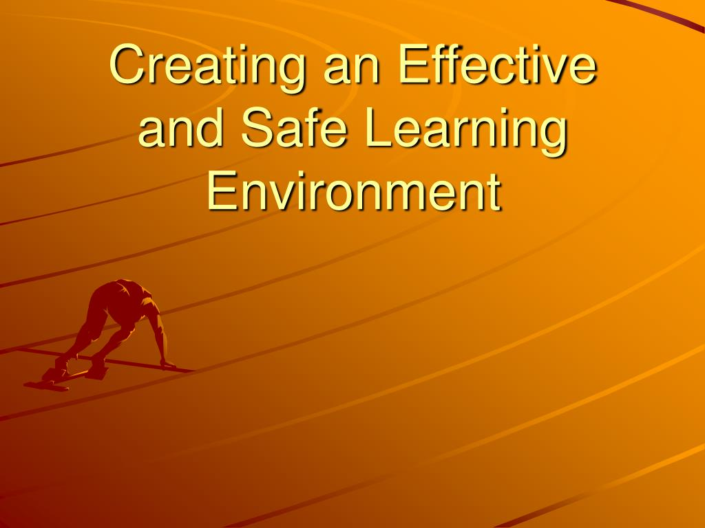 creating an effective and safe learning environment l.