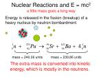 nuclear reactions and e mc 2 a little mass goes a long way