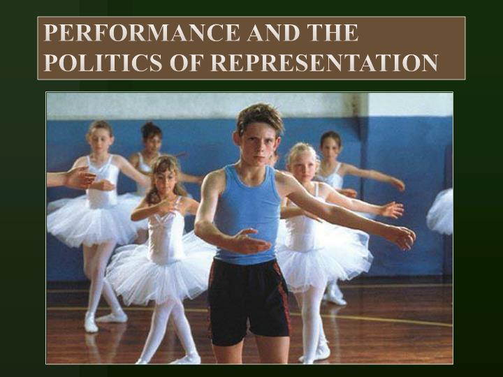 performance and the politics of representation n.