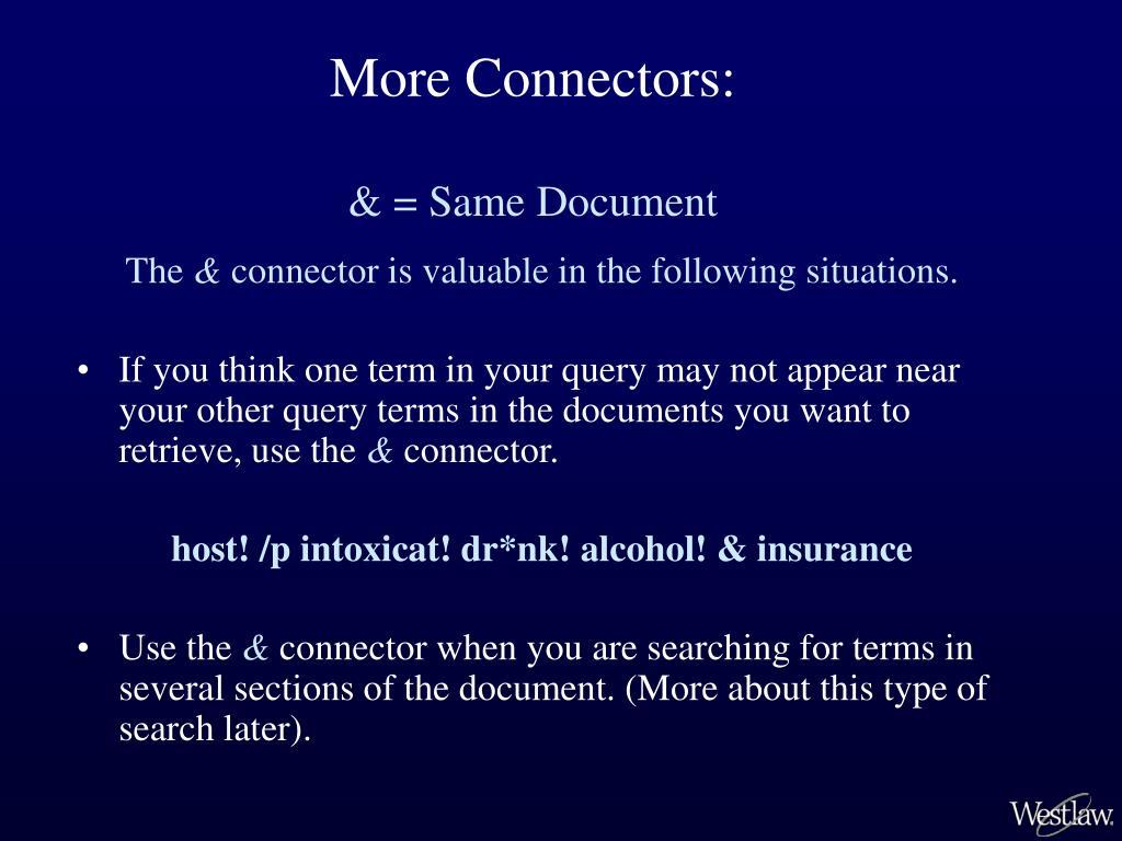 More Connectors:
