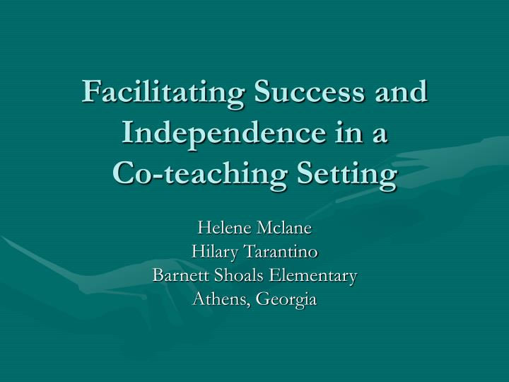 facilitating success and independence in a co teaching setting n.