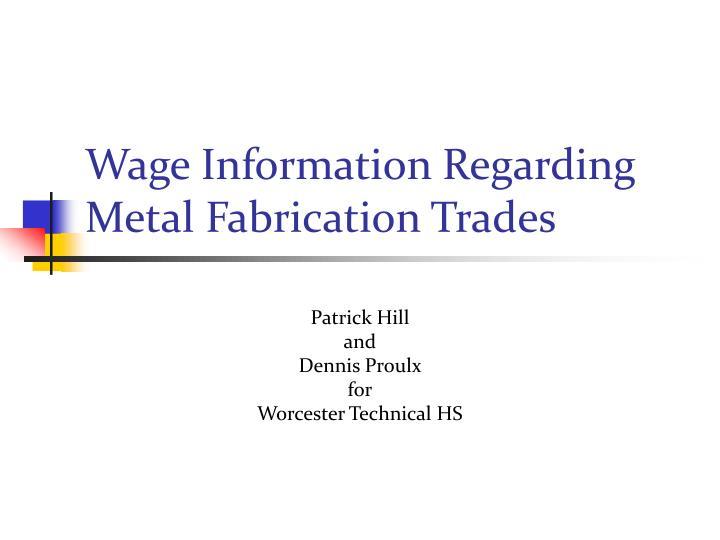 wage information regarding metal fabrication trades n.