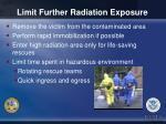 limit further radiation exposure