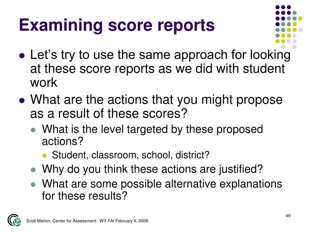 Examining score reports