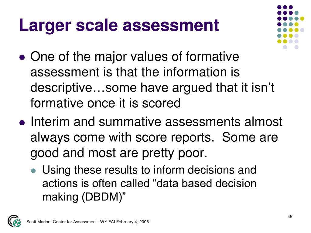 Larger scale assessment
