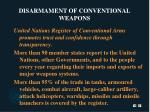 disarmament of conventional weapons23