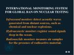 international monitoring system for global ban on nuclear testing16