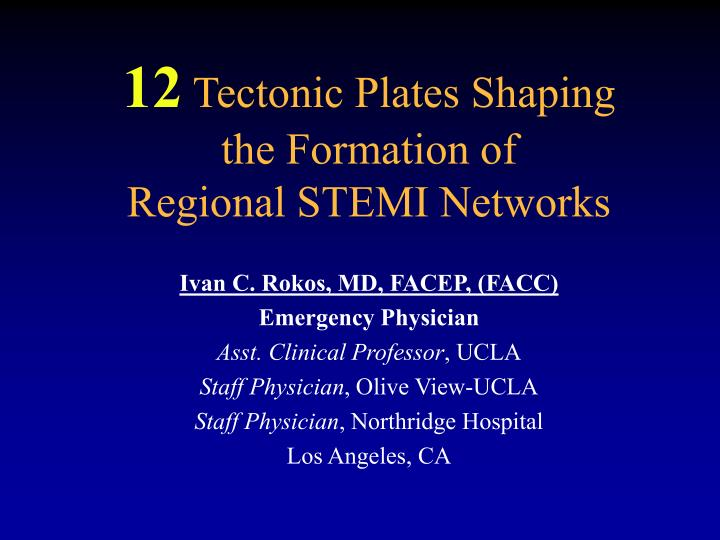 12 tectonic plates shaping the formation of regional stemi networks n.