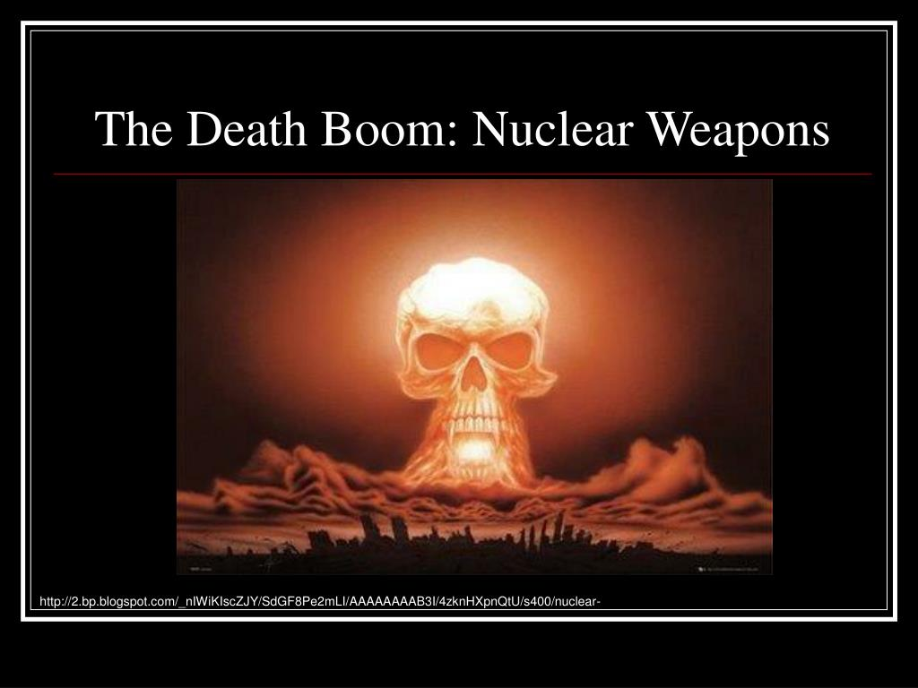 the death boom nuclear weapons l.