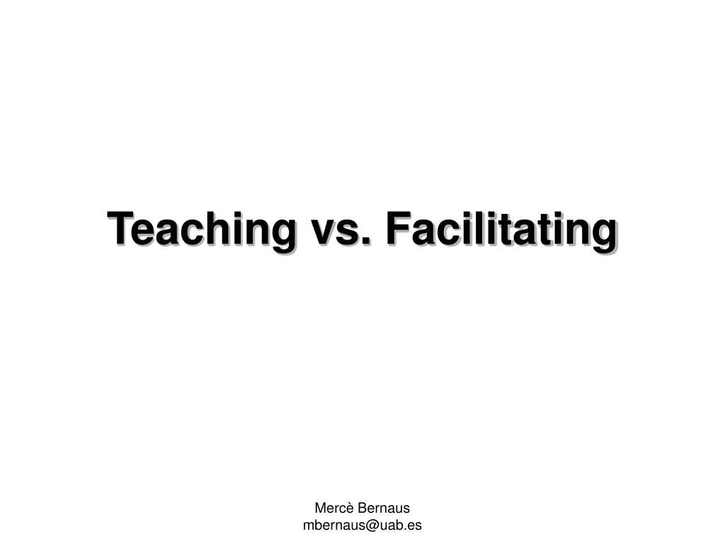 teaching vs facilitating