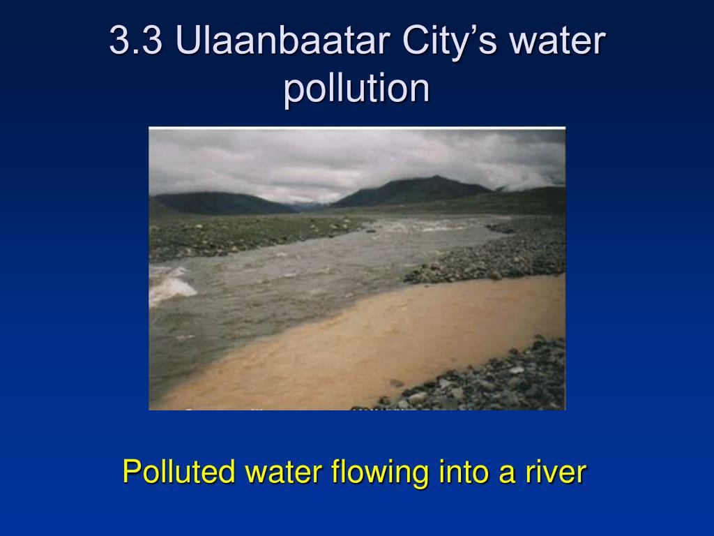 3.3 Ulaanbaatar City's water pollution