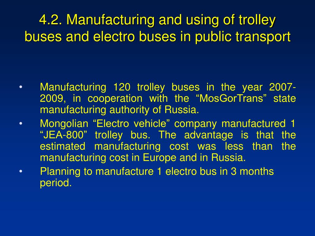 4.2. Manufacturing and using of trolley buses and electro buses in public transport