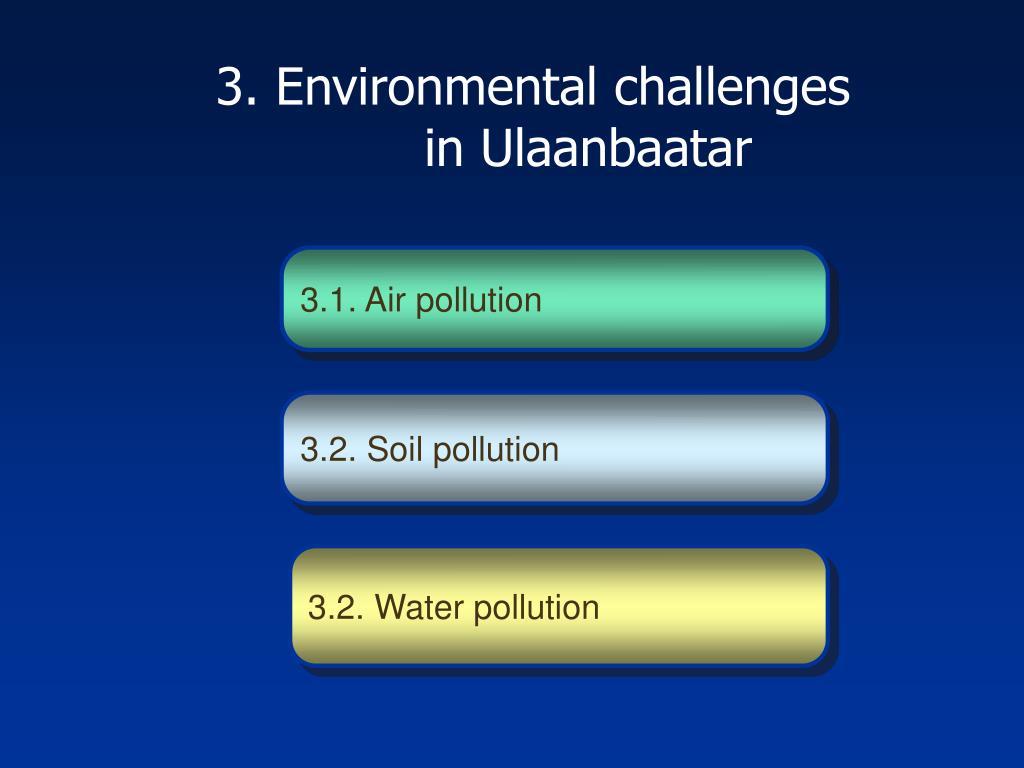 3. Environmental challenges