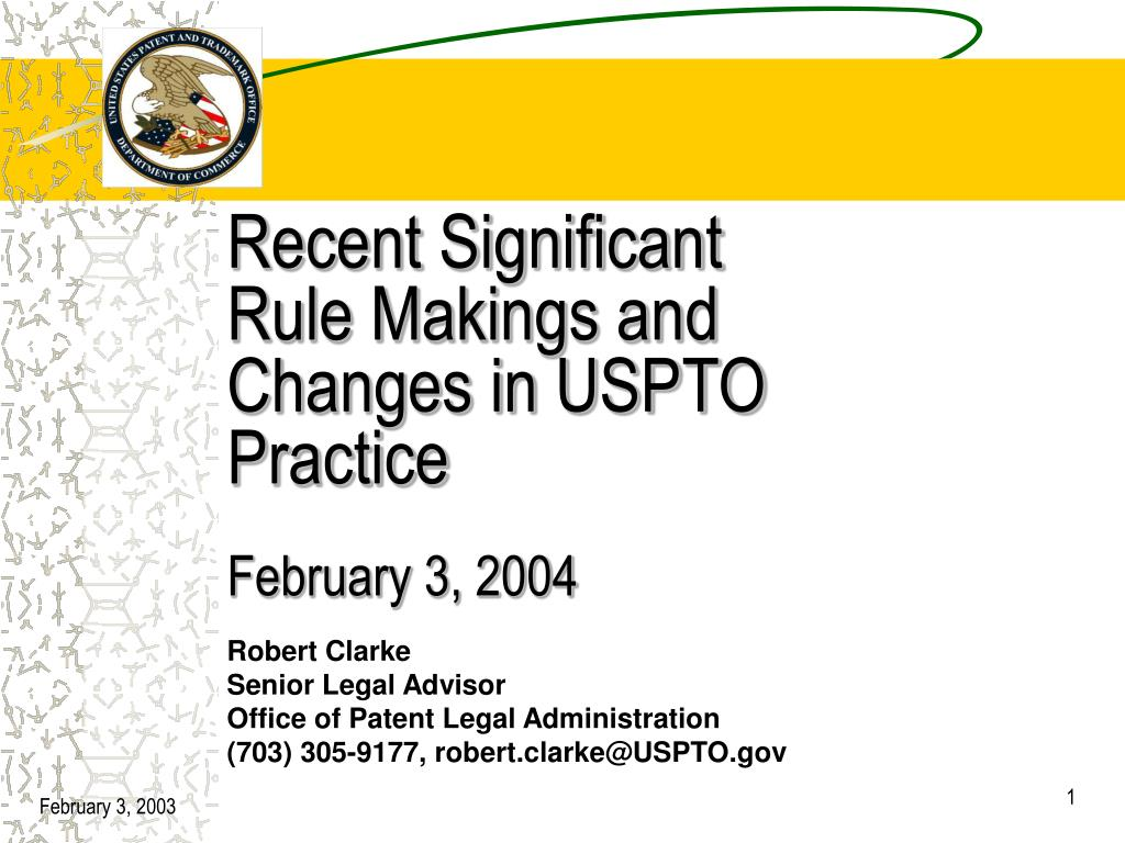 recent significant rule makings and changes in uspto practice february 3 2004 l.