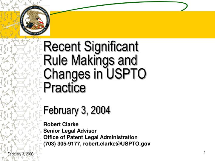 recent significant rule makings and changes in uspto practice february 3 2004 n.
