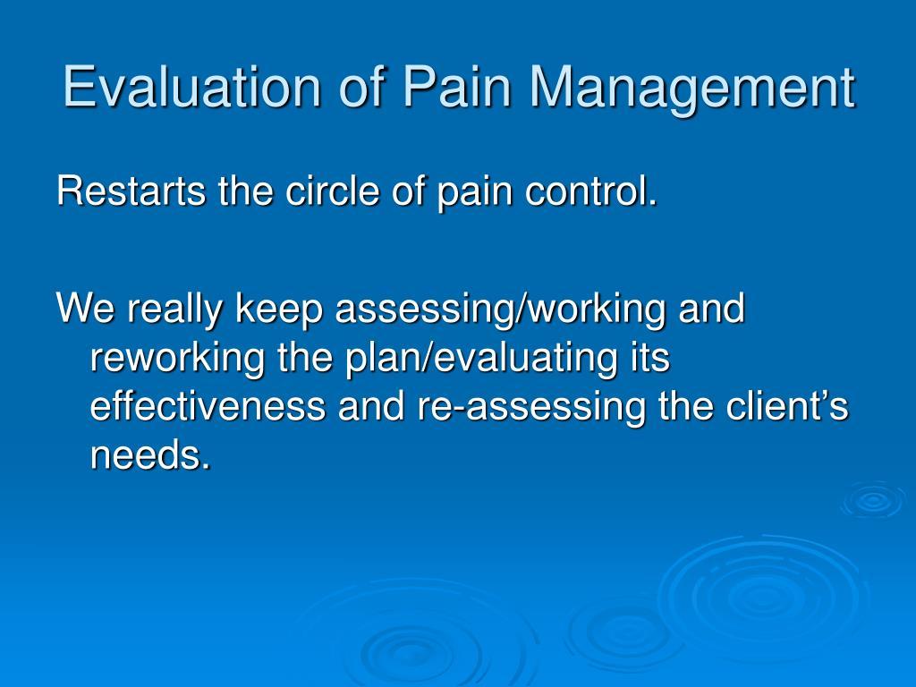 Evaluation of Pain Management
