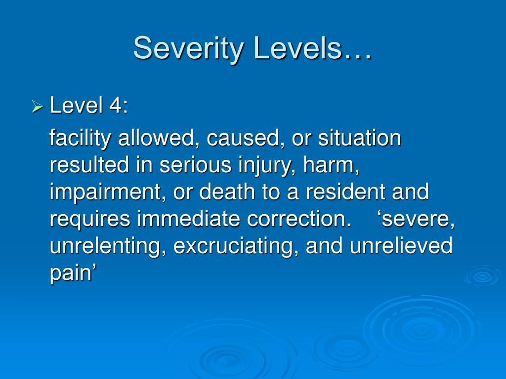 Severity Levels…