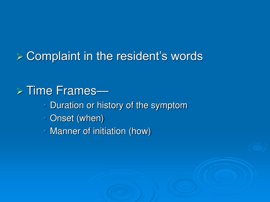 Complaint in the resident's words