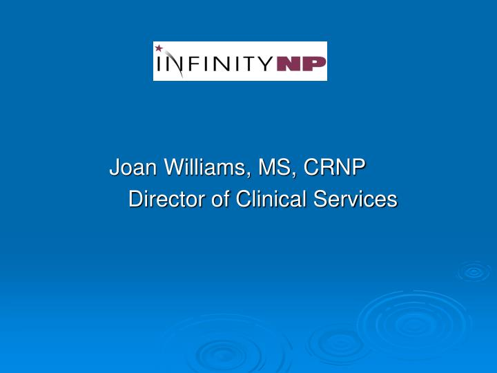 Joan Williams, MS, CRNP