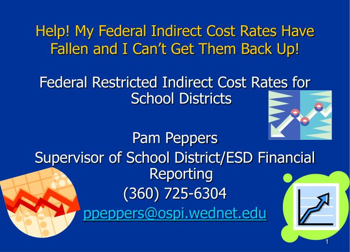 help my federal indirect cost rates have fallen and i can t get them back up n.
