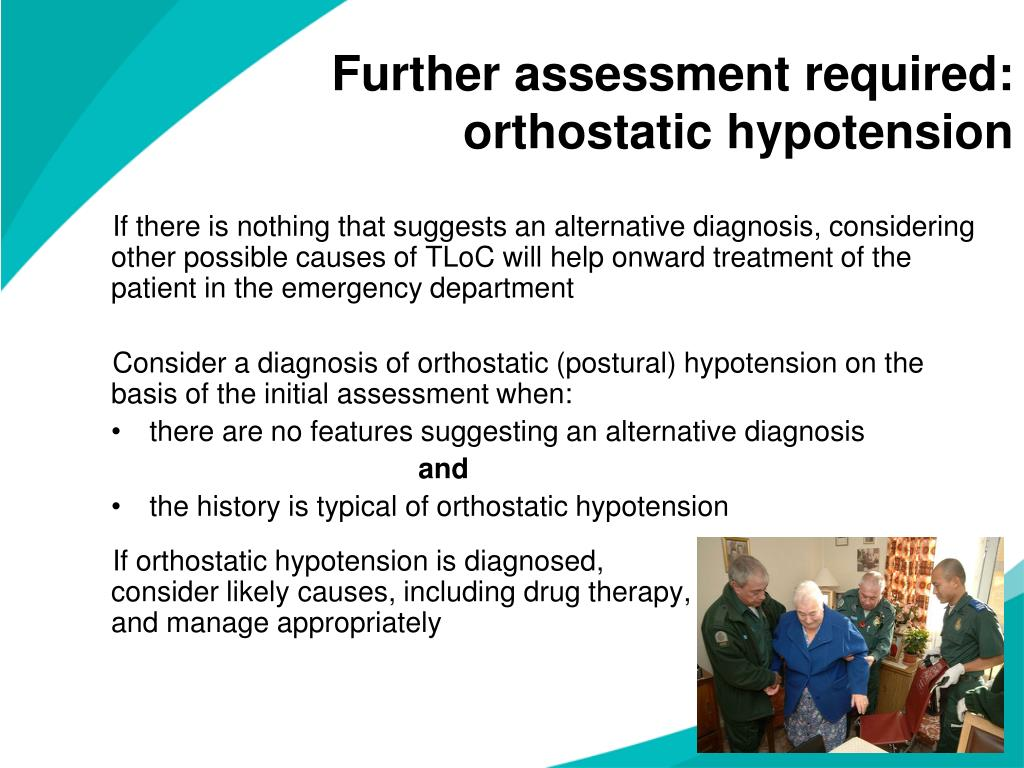 Further assessment required: orthostatic hypotension