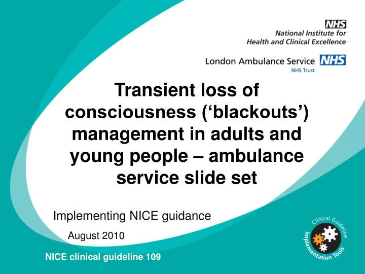 Transient loss of consciousness ('blackouts') management in adults and young people – ambulanc...