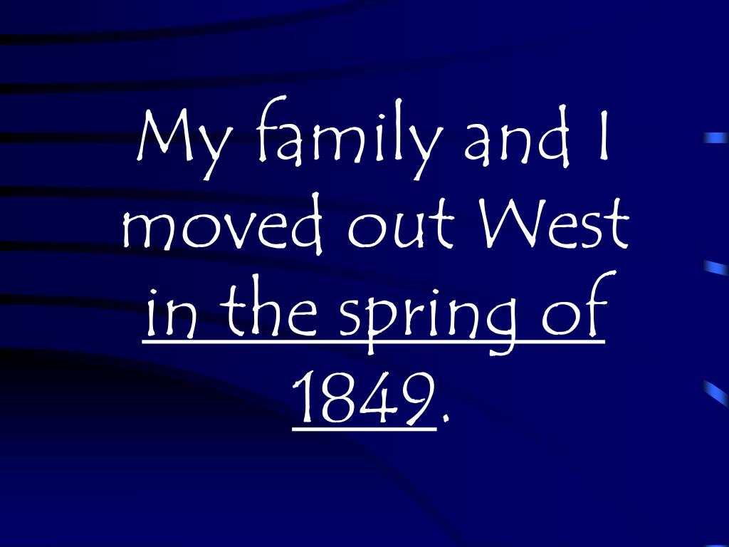 My family and I moved out West