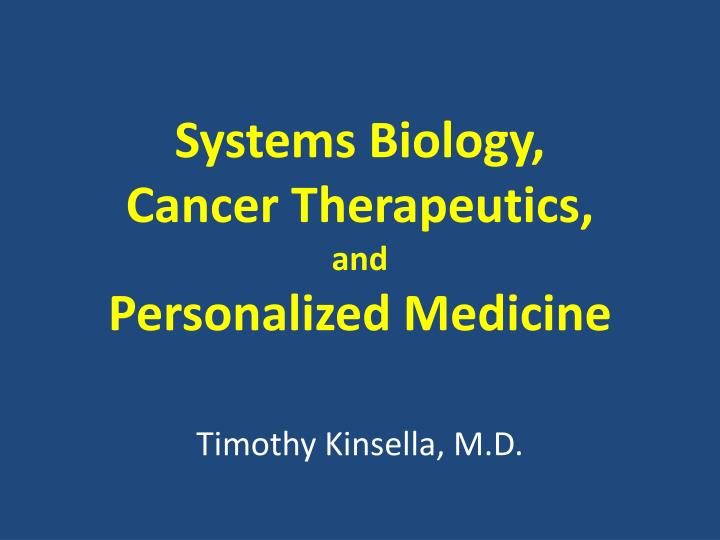 systems biology cancer therapeutics and personalized medicine n.
