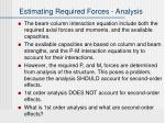 estimating required forces analysis