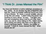 i think dr jones misread the film
