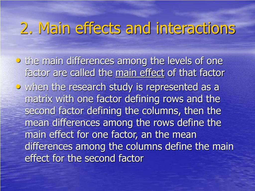 2. Main effects and interactions