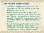 3 refining the blister copper