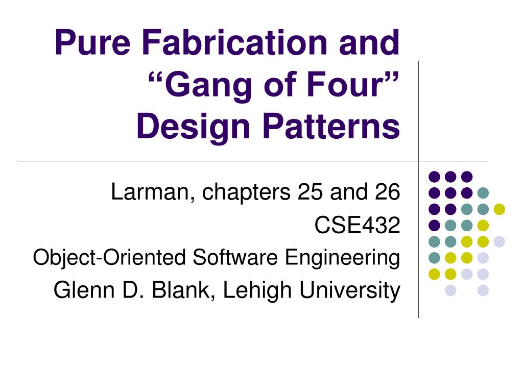 pure fabrication and gang of four design patterns l.