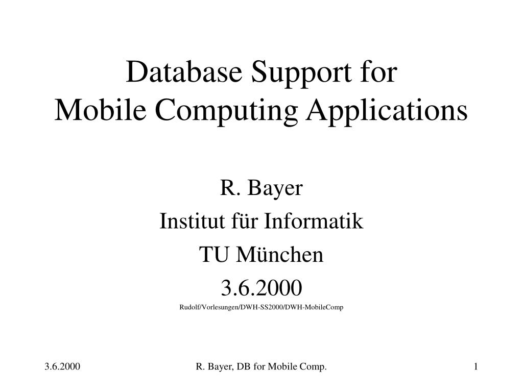 database support for mobile computing applications l.