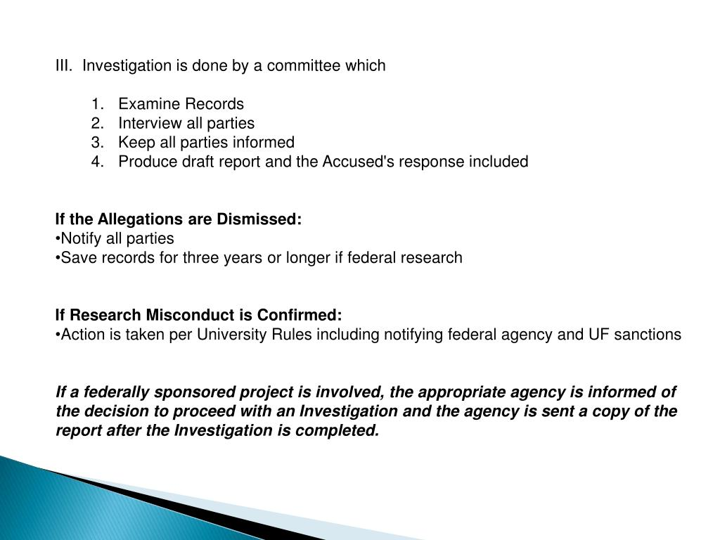 III.  Investigation is done by a committee which