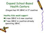 expand school based health centers