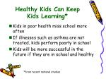healthy kids can keep kids learning