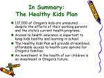 in summary the healthy kids plan