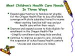 meet children s health care needs in three ways