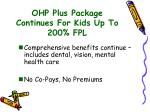 ohp plus package continues for kids up to 200 fpl