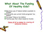 what about the funding of healthy kids