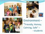 environment friendly homey calming safe students